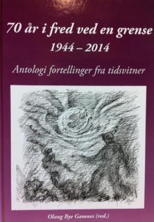 70 år i fred ved en grense 1944-2014