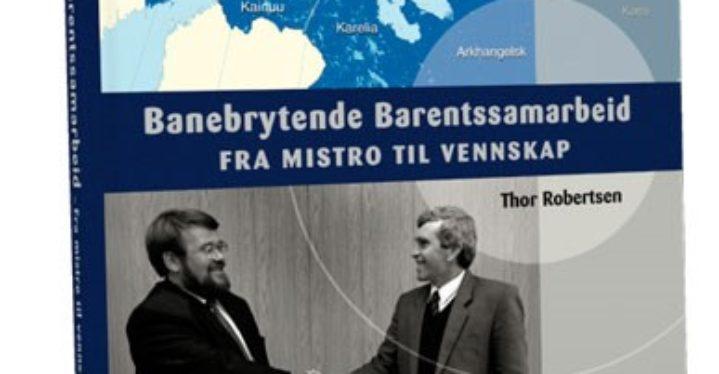 Banebrytende Barentssamarbeid – fra mistro til vennskap, Thor Robertsen