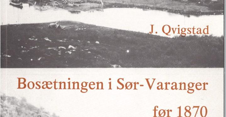 Bosætningen i Sør-Varanger før 1870. J. Qvigstad