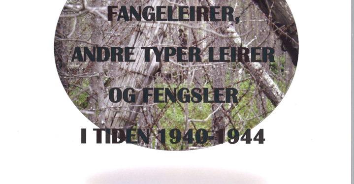 Fangeleirer, andre typer leirer og fengsler i tiden 1940-1944. E. Kosnes og J. B. Siira