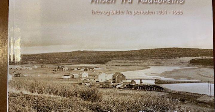 Hilsen fra Kautokeino – brev og bilder fra perioden 1951-1955. Enno og Elisabeth Brokke