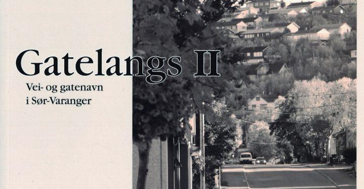 Gatelangs II Vei- og gatenavn i Sør-Varanger. Anne Mette Bjørgan